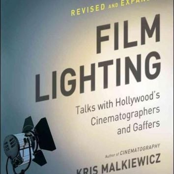 Film Lighting: Talks With Hollywood's Cinematographers and Gaffers