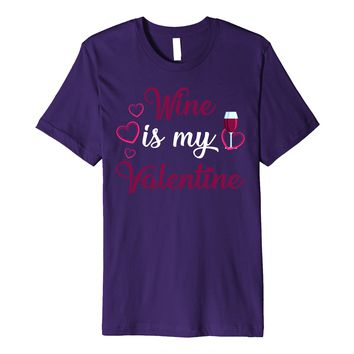 Funny Valentines Day Shirt Wine Is My Valentine Couple Women