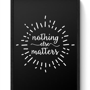 Nothing Else Matters Metallica Framed Poster