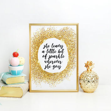 KATE SPADE INSPIRED,Nursery Decor,She Leaves A Little Bit Of Sparkle Wherever She Goes,Nursery Girls,Gold Sparkle,Quote Prints,Typography