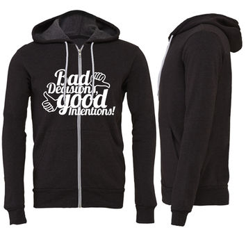 Bad Decisions Good Intentions Zipper Hoodie