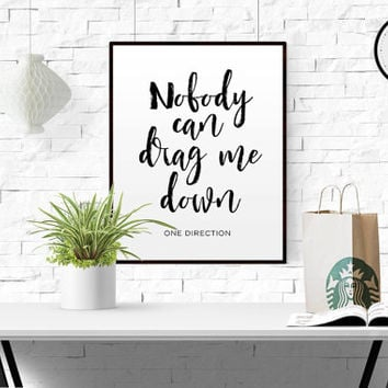 ONE DIRECTION Nobody can drag me down Typography Art Song Lyrics Minimalist Poster One direction quote Living Room Decor Valentine's Poster