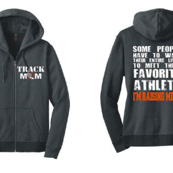 Track Mom Zip Up Hoodie Favorite Athlete I'm Raising Mine Running Shirt Running Gifts Run Shirt Run Like A Girl Hooded Sweatshirt DM490