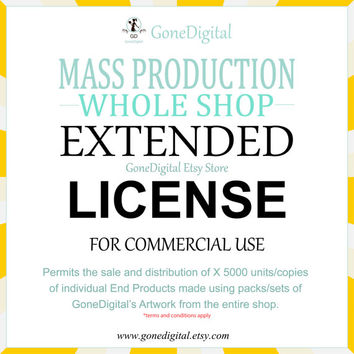 Mass Production Extended License Whole Shop Commercial Use No Credit Permit Sale of 5000 Units of an End Product for each Artwork in Shop