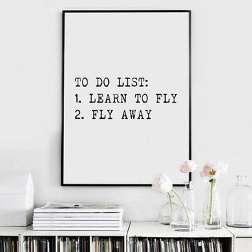 Printable Wall Decor, To do List, Learn to fly, Funny Quote, Modern  Quote, Typography wall art, Typography poster, Inspirational Print