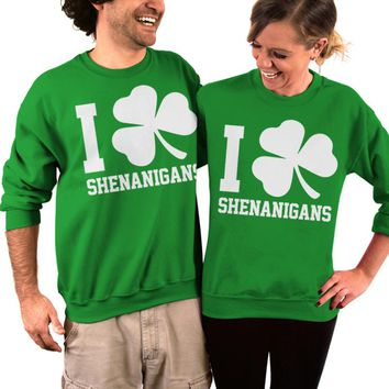 St Patrick's Day, Sweater, I Clover Shenanigans, Adult Unisex, Crew Neck, Sweatshirt, Womens Clothing, Mens Clothing, His and Hers, Gifts
