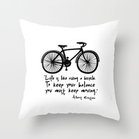 Life is like riding a bicycle... Throw Pillow by Macrobioticos