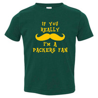 If You Really Mustache Im A Packers Fan Youth Toddler Infant T Shirt for Greenbay Fans Fun Shirt for Kids Newborns