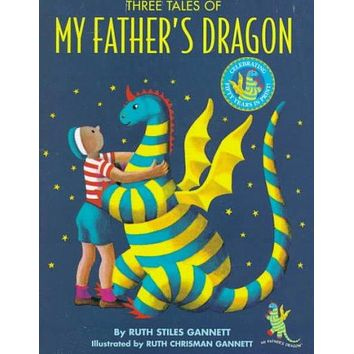 Three Tales of My Father's Dragon: My Father's Dragon, Elmer and the Dragon, the Dragons of Blueland