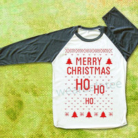 Merry Christmas Tee Shirts Ho Ho Ho Christmas Shirts Merry Christmas TShirts Raglan Baseball Shirts Unisex Shirts Women Shirts Men Shirts