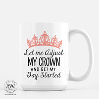 Let Me Adjust My Crown and Get My Day Started