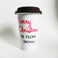 Merry Christmas ya filthy animal - travel mug / tumbler // hand-drawn / written