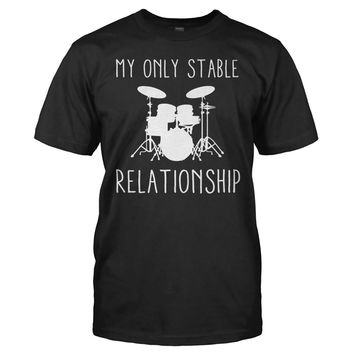 My Only Stable Relationship - Drums - T Shirt
