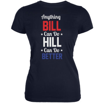 Election 2016 Clinton - Anything Bill Can Do Navy Juniors Soft T-Shirt
