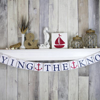 Bachelorette Banner - TYING THE KNOT - Nautical Wedding - Bachelorette Decoration - Bridal Shower