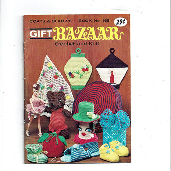 1966 Coats & Clark's Gift Bazaar Crochet and Knit Book No. 168, Hats, Vests, Pot Holders, Slippers, Doll Clothes, Stuffed Bear, Vintage Book