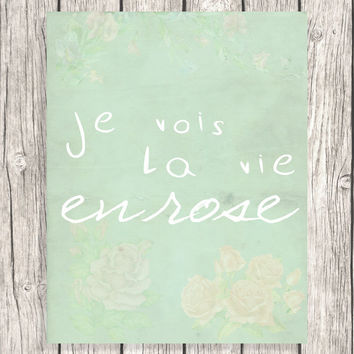 French Decor Typography - Je Vois La Vie En Rose - Lyrics Quote Letterpress - DIY Printable Digital File