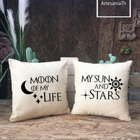 Moon of my life My sun and Stars Pillow Cover set, Christmas Gift,Game of thrones Pillow cover, couple Gifts, Wedding Gift, Anniversary Gift