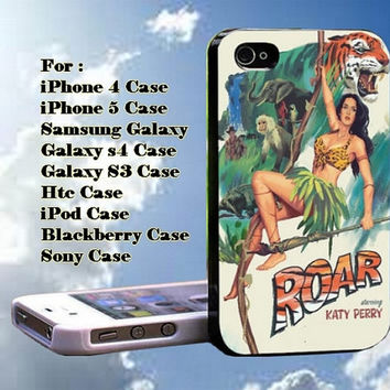 Katy Perry Roar on The Jungle for iphone case, Samsung Galaxy Case, iPod Case, HTC Case, Blackberry Case, Sony Case