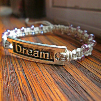 Dream Bracelet, Inspirational Jewelry, Simple Bracelet, Organic Hemp Bracelet, Hemp Jewelry, Boho Bracelet, EcoFriendly Gift