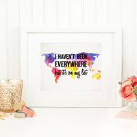 I Haven't Been Everywhere, But It's On My List - Travel Quote Wall Decor, Map Wall Art, Digital Wall Art