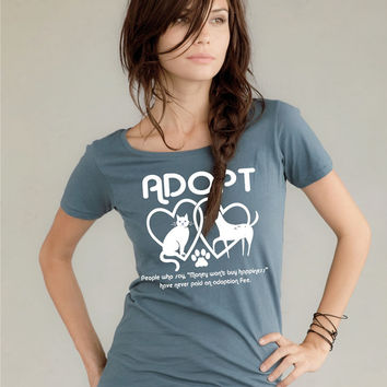Womens ADOPT shirt, cat tshirt, dog lover, gift for her, animal rescue, pet lovers typography tshirt / cats / dogs / adopt dont shop