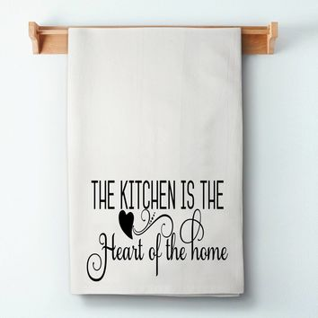 The Kitchen Is The Heart Of The Home Flour Sack Towel