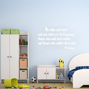 Be Who You Are and Say What You Feel Dr Seuss Wall Quotes Decal