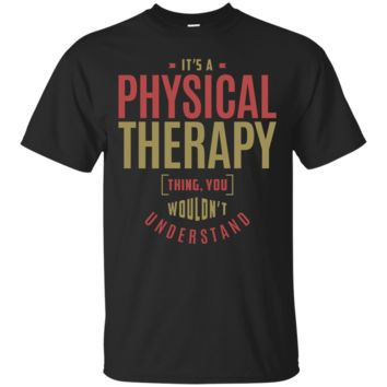 Physical Therapy Thing T-Shirt