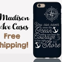 You Can Never Cross The Ocean Unless You Have The Courage Anchor Island Beach Quote Ocean Travel Galaxy S5 S6 S7 iPhone5 6 Tough Phone Case
