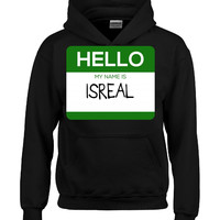 Hello My Name Is ISREAL v1-Hoodie