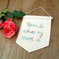 Mothers Day, Mother's Day Banner, embroidered mini banner, mom decor, Gift for Mom, Cute Mom Gift, Mom Gift, gift for her, mom gift ideas