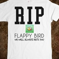 RIP flappy bird we will always hate you tee t shirt tshirt
