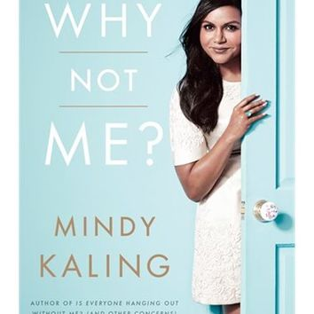 Why Not Me?, Book by Mindy Kaling (Paperback) | chapters.indigo.ca