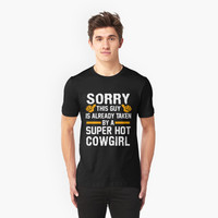'Sorry This Guy Is Already Taken By A Super Hot Country Girl T-Shirt' T-Shirt by mathahsweet