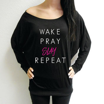 Wake Pray Slay Repeat, Womens Off Shoulder Long Sleeve, Wide Neck Dolman Tee, Wake Pray Slay Repeat Shirt, Off Shoulder Slay Shirt, I Slay