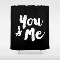You & Me. Typography. Shower Curtain by Raquel Catalan Designs
