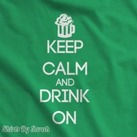 Keep Calm Drink On T-Shirt - St. Patrick's Day Shirts St. Pattys Beer Bar Drinking Tees Unisex Drink
