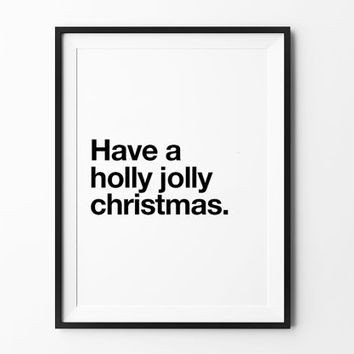 Jolly Print, inspirational, scandinavian, poster, new year, minimal, home decor, mottos, christmas quote, have a holly jolly