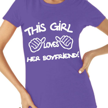 This Girl Loves Her Boyfriend. T-shirt Women's Size S-2XL. Gift idea. birthday.Tshirt