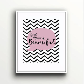 Good Morning Beautiful Print - Chevron -Typographic Home Decor - His and Hers - Trendy Wall Art - Gallery Wall - Bathroom Artwork