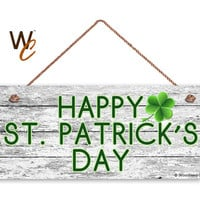 "Happy St. Patrick's Day Sign, Rustic and Distressed Style, Holiday Door Sign, 6"" x 14"" Sign, Paddy's Day, Irish Holiday Sign, Made To Order"