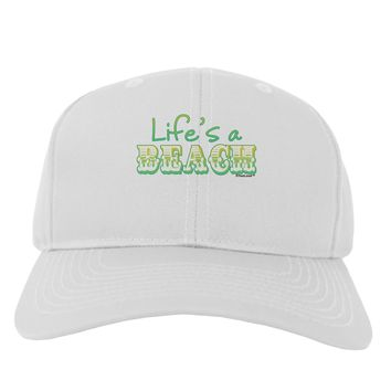 Lifes a Beach Color Adult Baseball Cap Hat by TooLoud