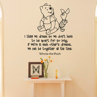 Wall Decals Quotes - Winnie the Pooh I Think We Dream So We Don't Have To Be Apart For So Long- Wall Decals Nursery Decal For Kids Q017