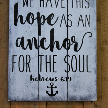 Hope Is An Anchor For The Soul Wood Sign Pallet Sign Inspirational Wall Decor Wall Art Wallhanging Distressed Wood Religious Christian
