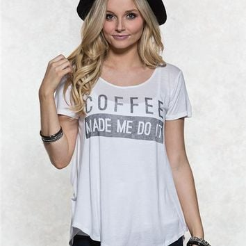 Coffee Made Me Do It Graphic Tee