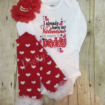 Valentines Outfit Baby Girl with Heart Leg Warmers and Flower Baby Headband – I Already Have My Valentine His Name is Daddy