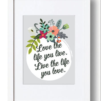 Love the life you live. Live the life you love Art Print. Calligraphy, Bob Marley Quote, Digital Prints, Digital Download #bobmarley