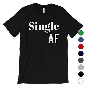 Single AF Mens Gag Valentine's Day Quote T-Shirt Funny Gift For Him