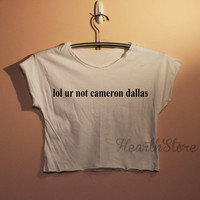 lol ur not Cameron Dallas Shirt Nash Grier Shirts Crop Top Midriff Mid Driff Belly Shirt Women - size S M